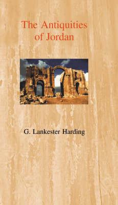 The Antiquities of Jordan by Gerald Lankester Harding
