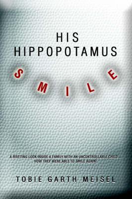 His Hippopotamus Smile by Tobie G. Meisel