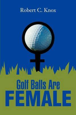 Golf Balls Are Female by Robert C Knox (University of Oklahoma) image