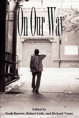 On Our Way: A Collection of Short Stories by Young American Filmmakers by Robert Geile image