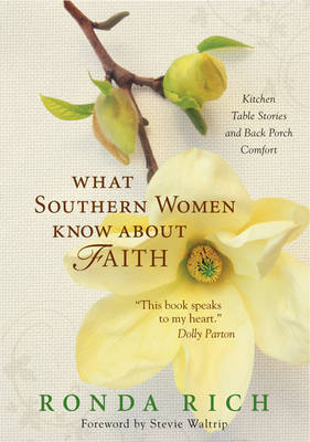 What Southern Women Know about Faith by Ronda Rich