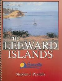A Cruising Guide to the Leeward Islands by Stephen J. Pavlidis