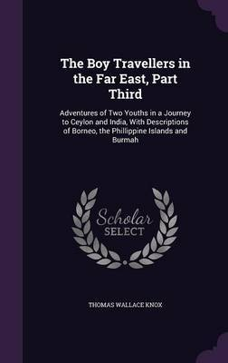 The Boy Travellers in the Far East, Part Third by Thomas Wallace Knox image