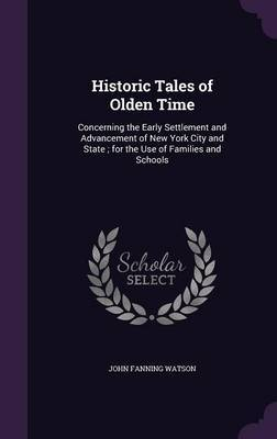 Historic Tales of Olden Time by John Fanning Watson image