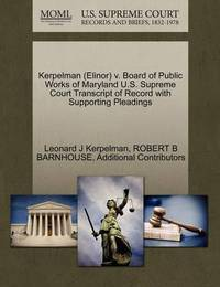 Kerpelman (Elinor) V. Board of Public Works of Maryland U.S. Supreme Court Transcript of Record with Supporting Pleadings by Leonard J Kerpelman