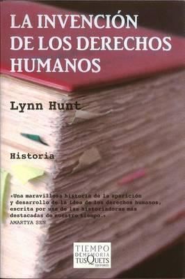 La Invencion de los Derechos Humanos by Professor Lynn Hunt
