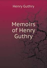 Memoirs of Henry Guthry by Henry Guthry