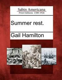 Summer Rest. by Gail Hamilton
