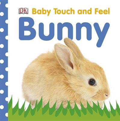 Baby Touch and Feel Bunny by DK