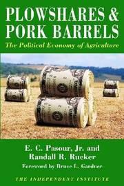 Plowshares & Pork Barrels by E C Pasour, Jr. image