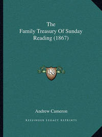 The Family Treasury of Sunday Reading (1867) by Andrew Cameron