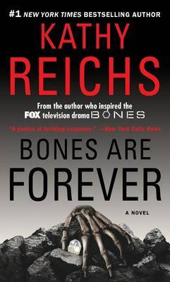 Bones Are Forever by Kathy Reichs