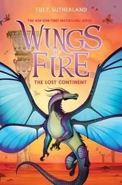 The Lost Continent (Wings of Fire, Book 11) by Tui T Sutherland
