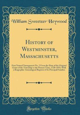History of Westminster, Massachusetts by William Sweetzer Heywood