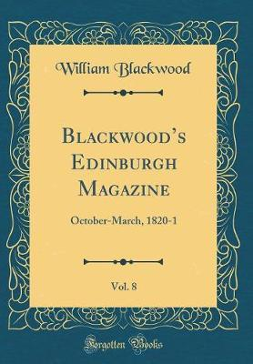 Blackwood's Edinburgh Magazine, Vol. 8 by William Blackwood image