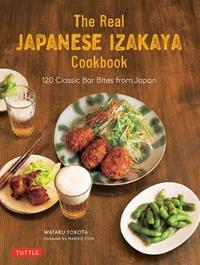 The Real Japanese Izakaya Cookbook by Wataru Yokota image