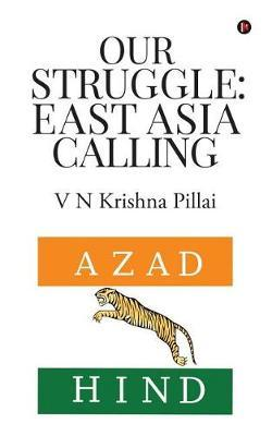 Our Struggle by V N Krishna Pillai