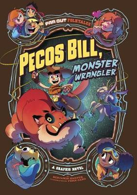 Pecos Bill, Monster Wrangler: a Graphic Novel (Far out Folktales) by Benjamin Harper