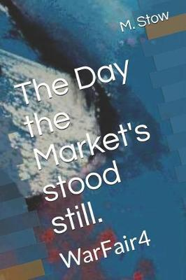 The Day the Market's stood still. by M Stow image
