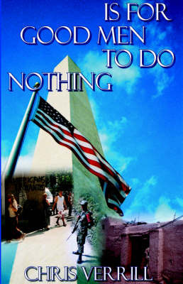 Is for Good Men to Do Nothing by Chris Verrill image