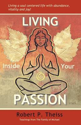 Living Inside Your Passion by Robert P Theiss image