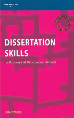 Dissertation Skills: For Management and Business Students by Brian White