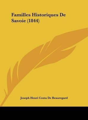 Familles Historiques de Savoie (1844) by Joseph Henri Costa De Beauregard