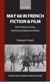 May 68 in French Fiction and Film by Margaret Atack