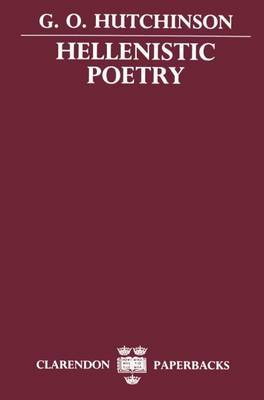 Hellenistic Poetry by G.O. Hutchinson