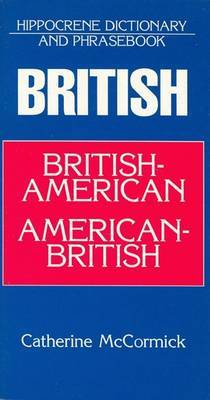 British-American/American-British Dictionary and Phrasebook by Catherine McCormick