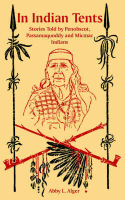 In Indian Tents by Abby L. Alger