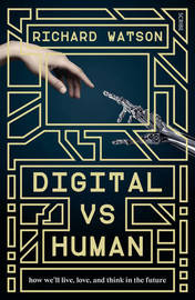 Digital vs Human by Richard Watson
