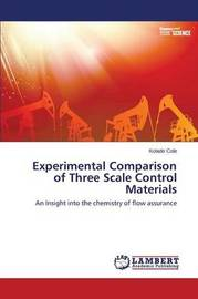 Experimental Comparison of Three Scale Control Materials by Cole Kolade
