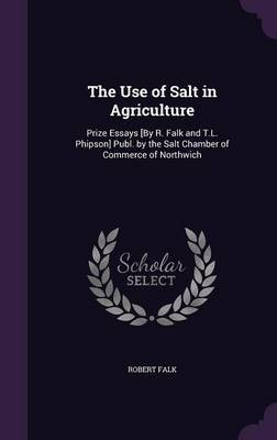 The Use of Salt in Agriculture by Robert Falk