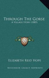 Through the Gorse: A Village Story (1885) by Elizabeth Reid Hope