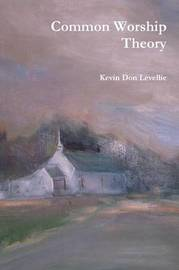 Common Worship Theory by Kevin Don Levellie