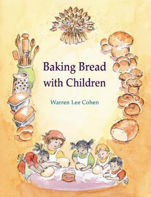 Baking Bread with Children by Lee Cohen
