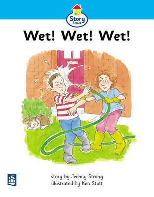 Wet!Wet!Wet! Story Street Beginner Stage Step 2 Storybook 11 by Jeremy Strong