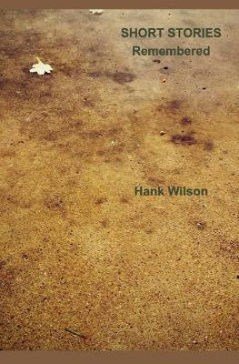 Short Stories Remembered by Hank Wilson image