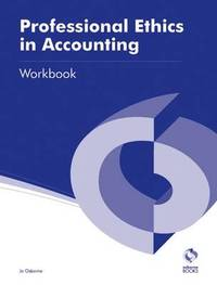 Professional Ethics in Accounting Workbook by Jo Osborne