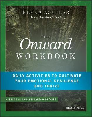 The Onward Workbook by Elena Aguilar