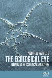 The Ecological Eye by Andrew Patrizio