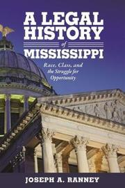 A Legal History of Mississippi by Joseph A. Ranney