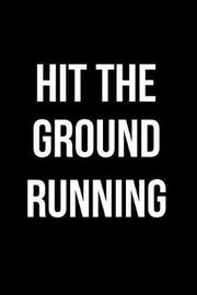 Hit the Ground Running by Hunter Leilani Elliott