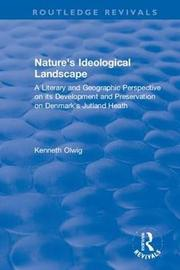 Nature's Ideological Landscape by Kenneth Olwig