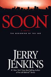 Soon by Jerry B Jenkins