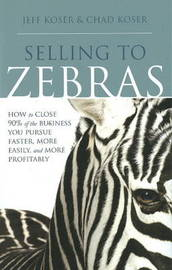 Selling to Zebras by Jeff Koser image