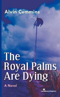 """The Royal Palms Are Dying by Alvin """"Boots"""" Cummins"""