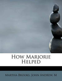 How Marjorie Helped by Martha Brooks