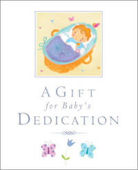 A Gift for Baby's Dedication by Lois Rock